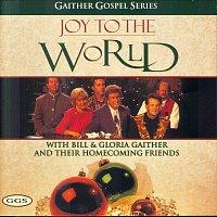 Bill & Gloria Gaither – Joy To The World