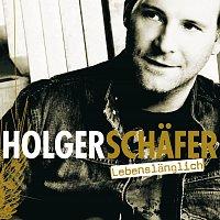 Holger Schafer – Lebenslanglich