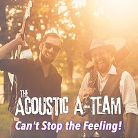 The Acoustic A-Team – Can't Stop the Feeling! - Single