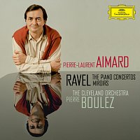 Pierre-Laurent Aimard, The Cleveland Orchestra, Pierre Boulez – Ravel: The Piano Concertos; Miroirs