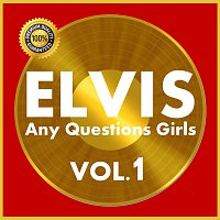 Elvis Presley – Any Questions Girls Vol.  1