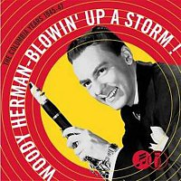 Woody Herman & His Orchestra – Blowin' Up A Storm: The Columbia Years 1945-1947