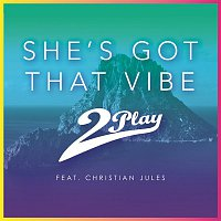 2Play, Christian Jules – She's Got That Vibe (Remixes)