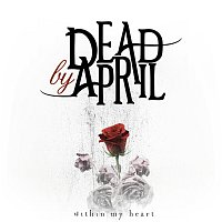 Dead by April – Within My Heart