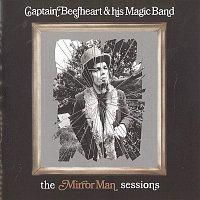 Captain Beefheart, His Magic Band – The Mirror Man Sessions