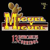 Miguel Y Miguel – 13 Intocables Corridos [Vol. 2]