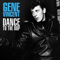 Gene Vincent – Dance To The Bop