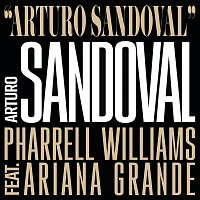 Arturo Sandoval, Pharrell Williams, Ariana Grande – Arturo Sandoval