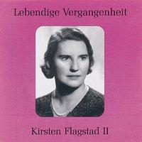 Kirsten Flagstad – Lebendige Vergangenheit - Kirsten Flagstad (Vol. 2)