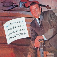 Slim Dusty – Songs My Father Sang To Me
