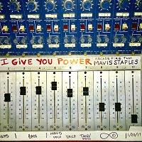 Arcade Fire, Mavis Staples – I Give You Power
