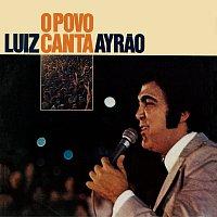 Luiz Ayrao – O Povo Canta