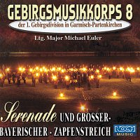 Gebirgsmusikkorps Garmisch-Partenkirchen – Serenade und groszer- Bayrischer- Zapfenstreich