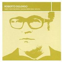 Roberto Delgado – Lounge Legends: Roberto Delgado