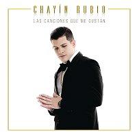 Chayín Rubio – Las Canciones Que Me Gustan