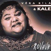 Vera Bila, Kale – Rovava