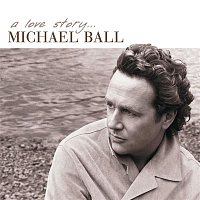 Michael Ball – A Love Story