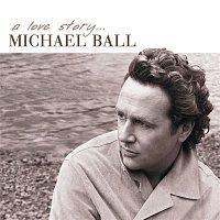 Michael Ball – A Love Story