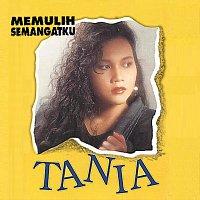 Tania – Memulih Semangatku
