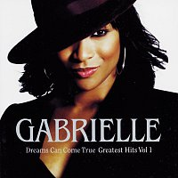 Gabrielle – Dreams Can Come True - Greatest Hits Volume 1 [International EU Version]