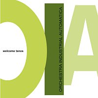 Orchestra Industrial Automatica – Welcome tanos