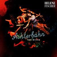 Helene Fischer – Achterbahn [The Mixes]