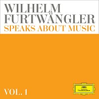 Přední strana obalu CD Wilhelm Furtwangler speaks about music – Extracts from discussions and radio interviews [Vol. 1]