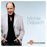Michel Delpech – Les 50 plus belles chansons