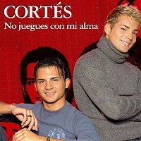 Cortes – No Juegues Con Mi Alma