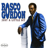 Rosco Gordon – Just A Little Bit