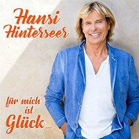 Hansi Hinterseer – Fur mich ist Gluck...