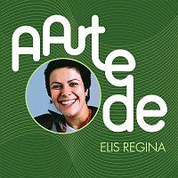 Elis Regina – A Arte De Elis Regina