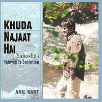 Anil Kant – khuda najaat hai