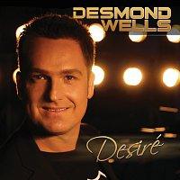 Desmond Wells – Desire