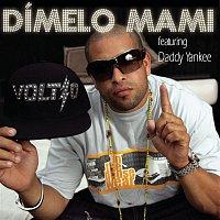Voltio, Daddy Yankee – Dímelo Mami