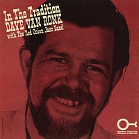 Dave Van Ronk, The Red Onion Jazz Band – In The Tradition