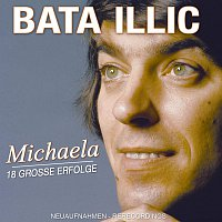 Bata Illic – Michaela - 18 grosze Erfolge