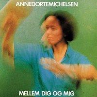 Anne Dorte Michelsen – Mellem Dig, Og Mig