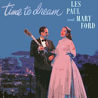 Les Paul and Mary Ford, Les Paul, Mary Ford – Time To Dream