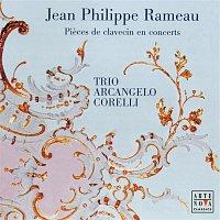 Trio Arcangelo Corelli, Jean-Philippe Rameau – Rameau: Pieces de clavecin en concerts