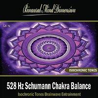 Binaural Mind Dimension – 528 Hz Schumann Chakra Balance: Isochronic Tones Brainwave Entrainment