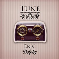 Eric Dolphy – Tune in to