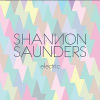 Shannon Saunders – Electric