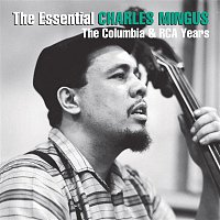 Charles Mingus – The Essential Charles Mingus: The Columbia Years