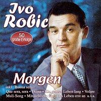 Ivo Robić – Morgen - 50 grosze Erfolge