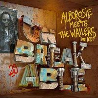 Alborosie – Unbreakable: Alborosie Meets The Wailers United