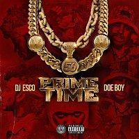 DJ ESCO & Doe Boy – PRIMETIME