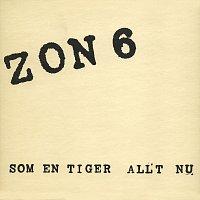 ZON 6 – Som en tiger/Allt nu