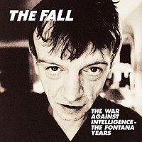 The Fall – The War Against Intelligence - The Fontana Years