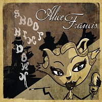 Alice Francis – Shoot Him Down!